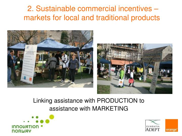 2. Sustainable commercial incentives – markets for local and traditional products