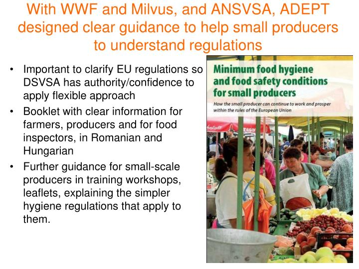 With WWF and Milvus, and ANSVSA, ADEPT designed clear guidance to help small producers to understand regulations