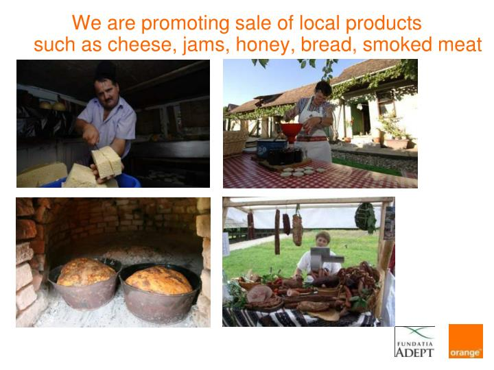 We are promoting sale of local products