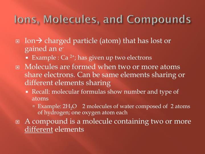 Ions, Molecules, and Compounds