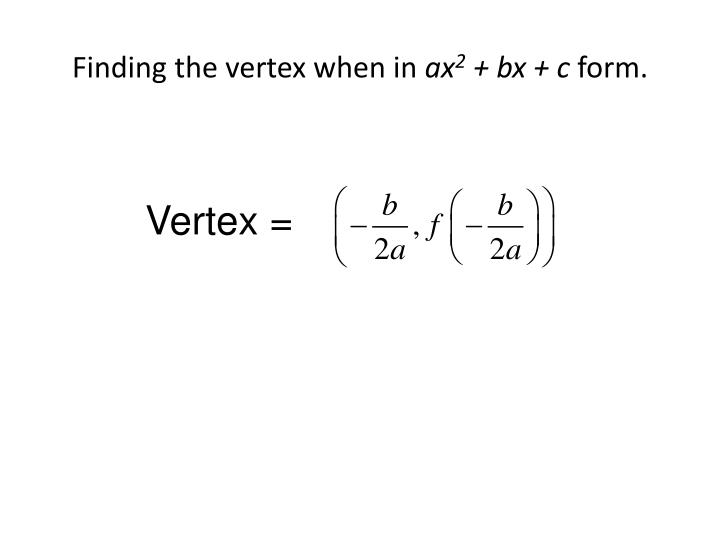 Finding the vertex when in