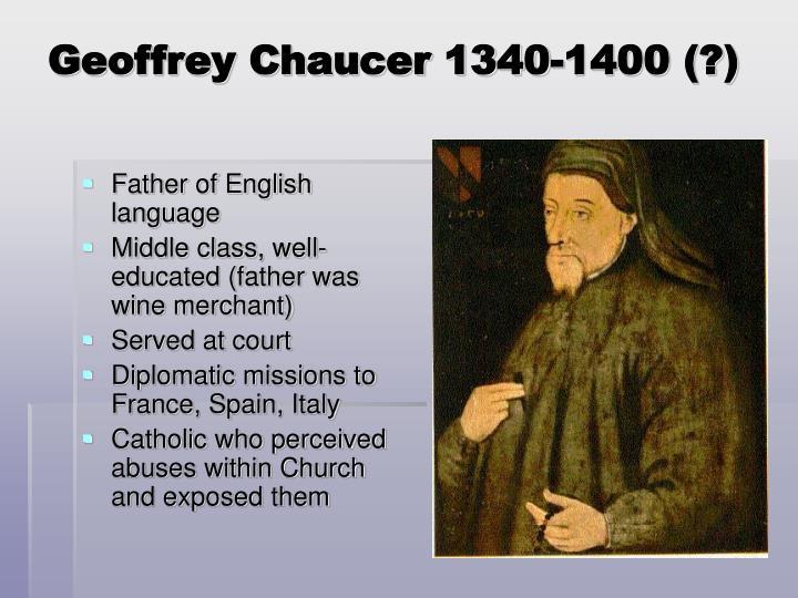 Geoffrey Chaucer 1340-1400 (?)