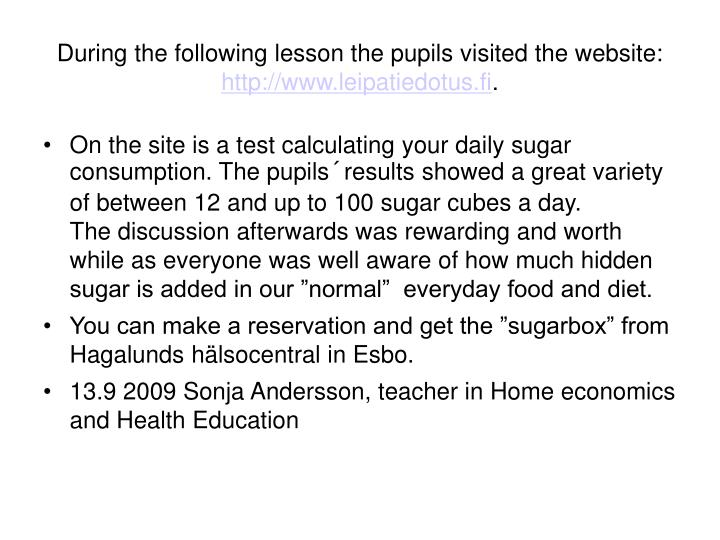 During the following lesson the pupils visited the website: