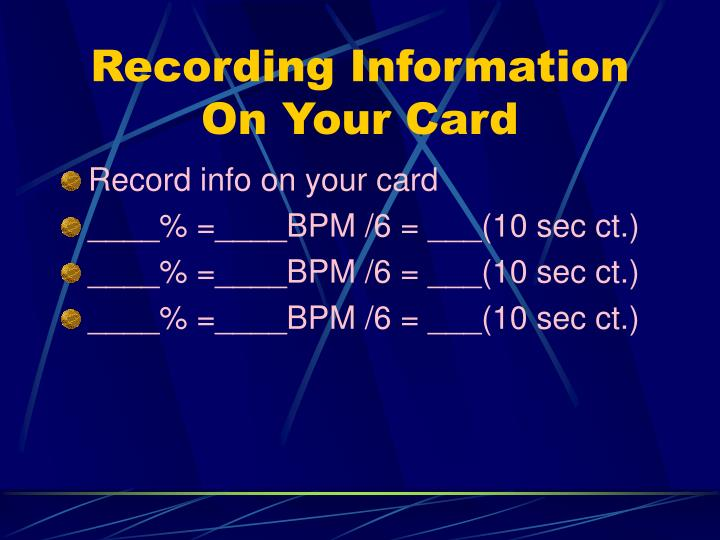 Recording Information On Your Card