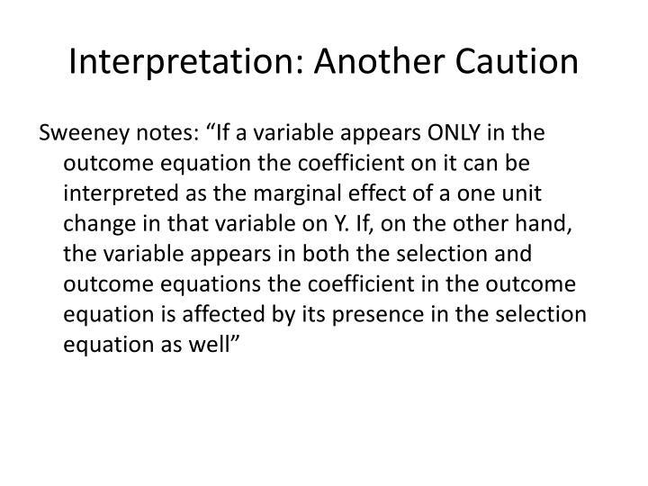 Interpretation: Another Caution