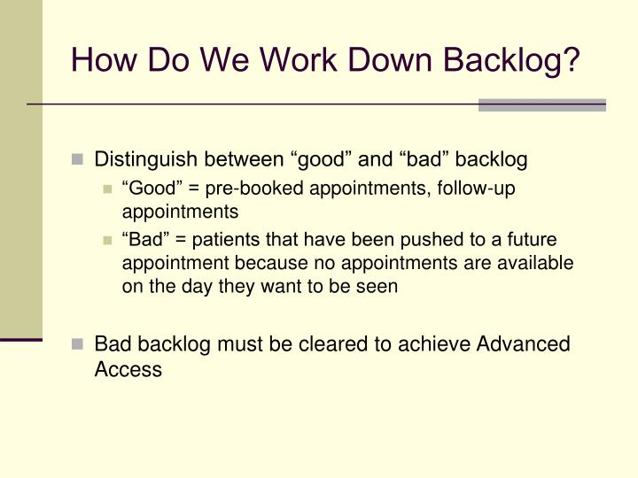 How Do We Work Down Backlog?