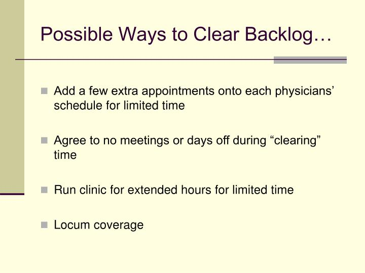 Possible Ways to Clear Backlog…