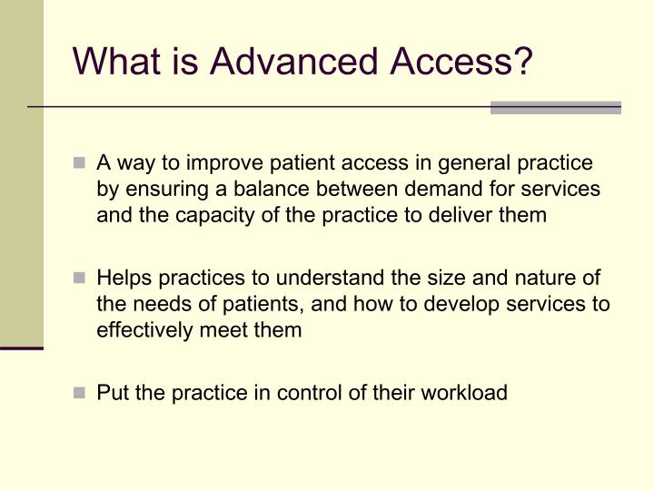 What is advanced access
