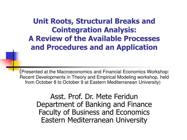Unit Roots, Structural Breaks and Cointegration Analysis: