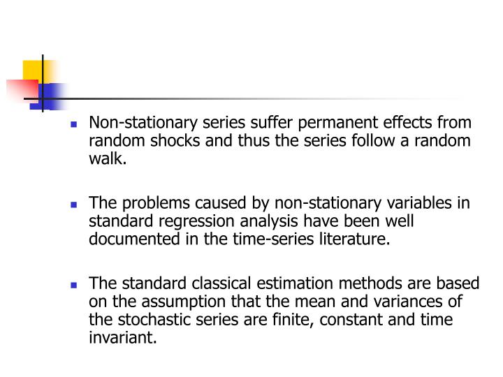 Non-stationary series suffer permanent effects from random shocks and thus the series follow a random walk.