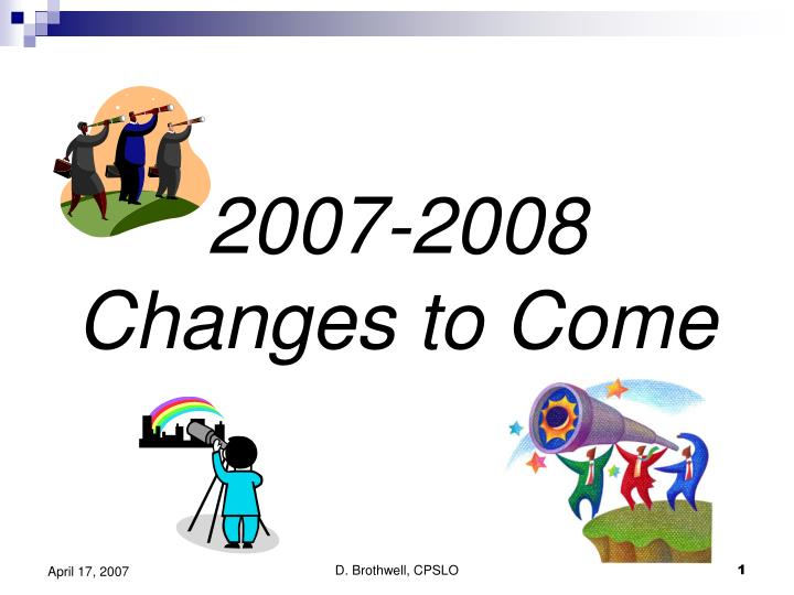 2007 2008 changes to come