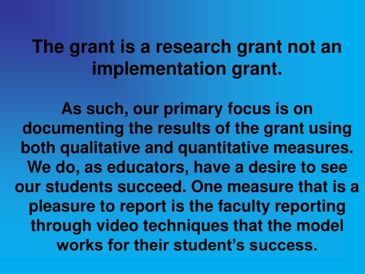 The grant is a research grant not an implementation grant.