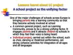 lessons learnt about lc project a school project as the unifying factor