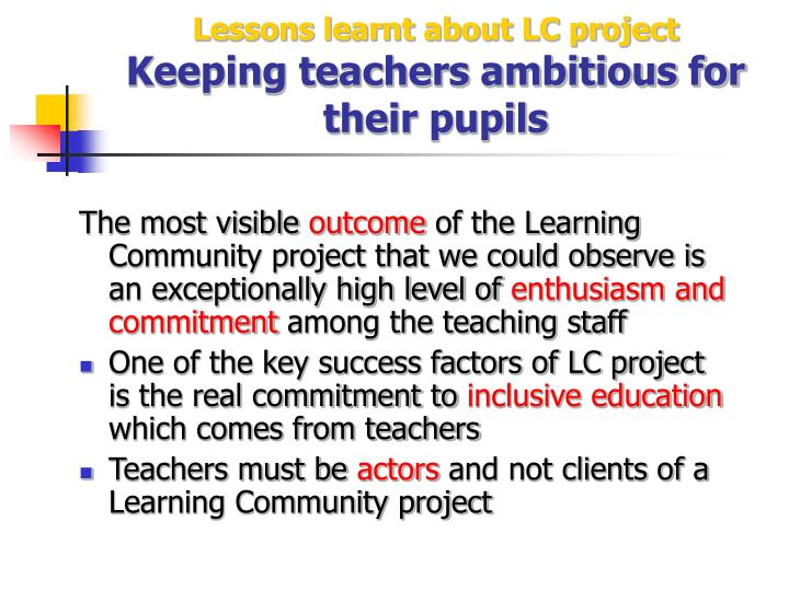 Lessons learnt about LC project