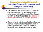 lessons learnt about lc project learning community concept and bilingual community