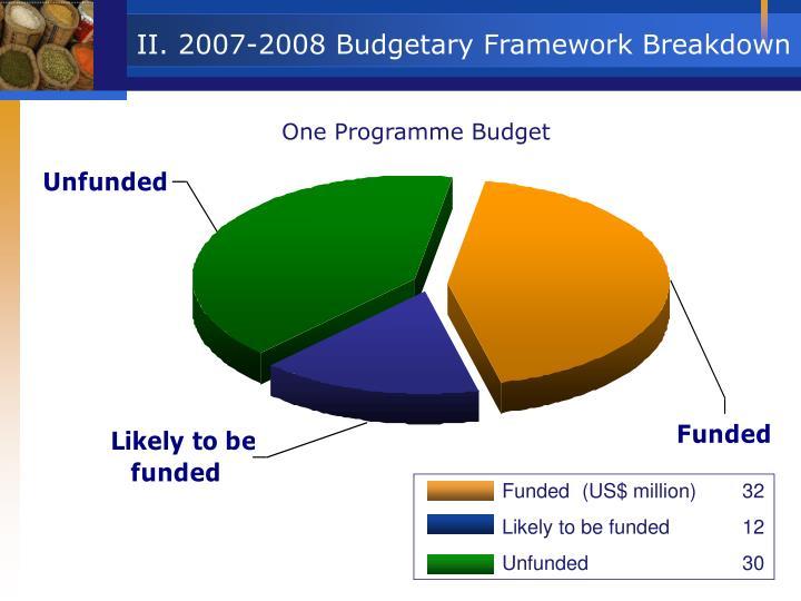 II. 2007-2008 Budgetary Framework Breakdown