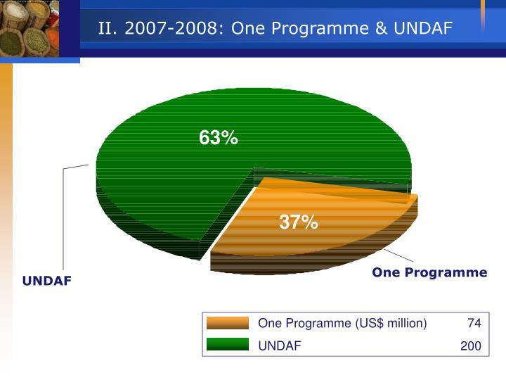II. 2007-2008: One Programme & UNDAF