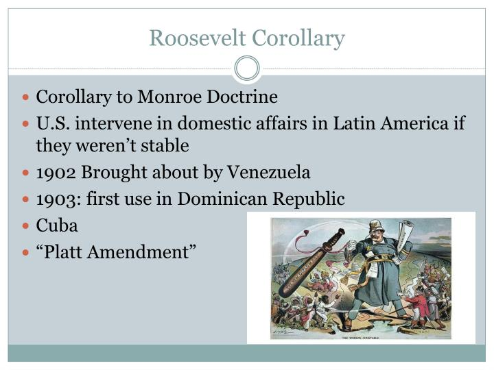 roosevelts corollary to the monroe doctrine essay Monroe doctrine and the roosevelt corollary essaythe roosevelt corollary in 1823, president james monroe called for an end to.