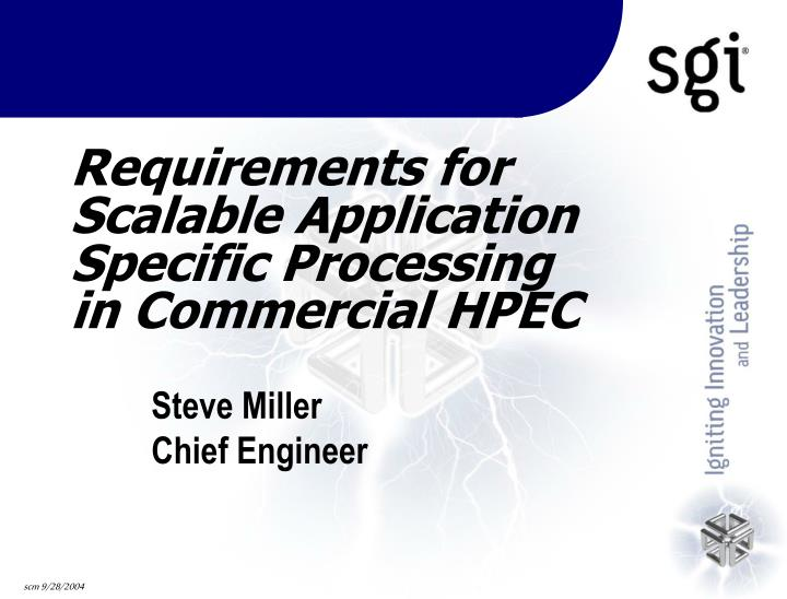 Requirements for Scalable Application Specific Processing
