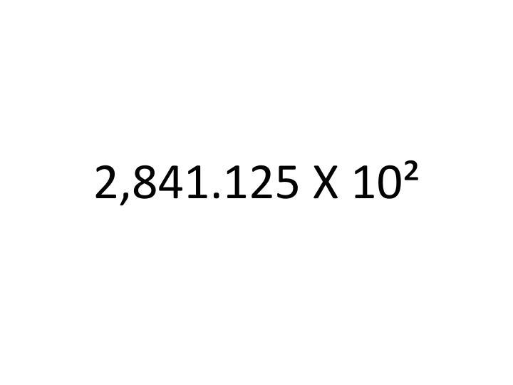 2,841.125 X 10²