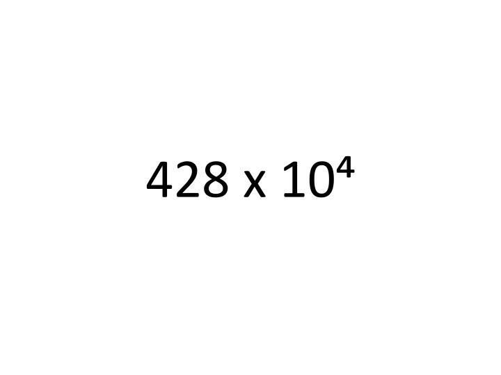 428 x 10⁴
