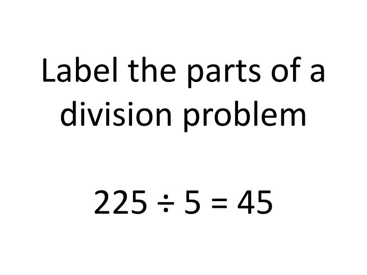 Label the parts of a division problem