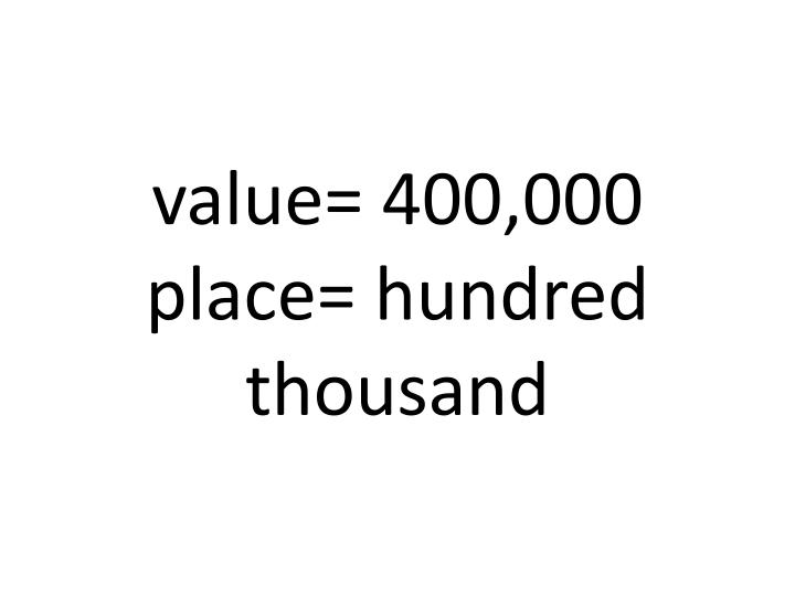 value= 400,000