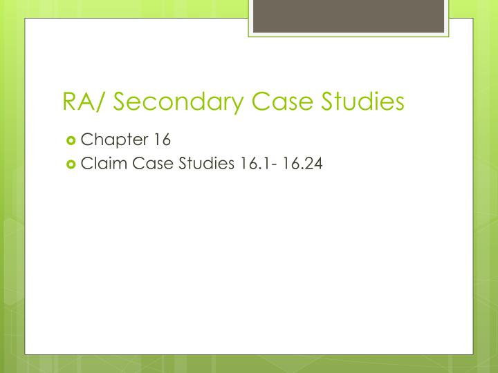RA/ Secondary Case Studies