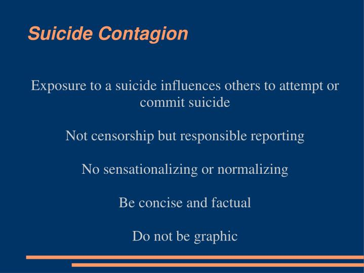 Exposure to a suicide influences others to attempt or commit suicide