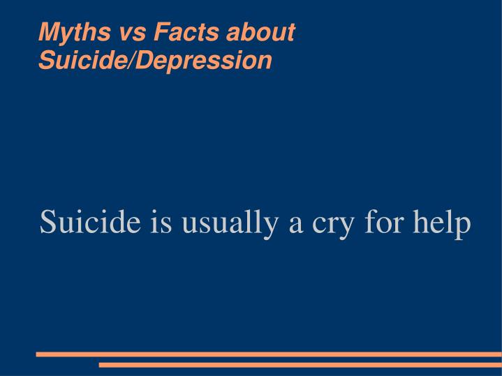 Suicide is usually a cry for help