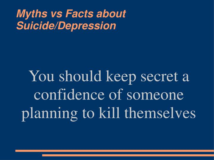 You should keep secret a confidence of someone planning to kill themselves