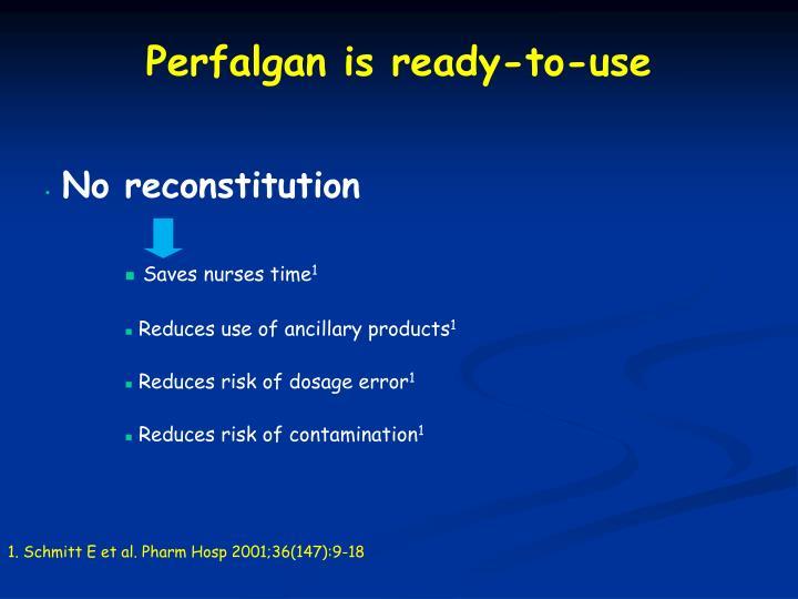 Perfalgan is ready-to-use