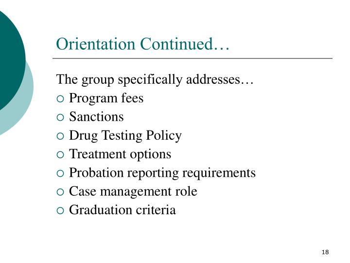 Orientation Continued…