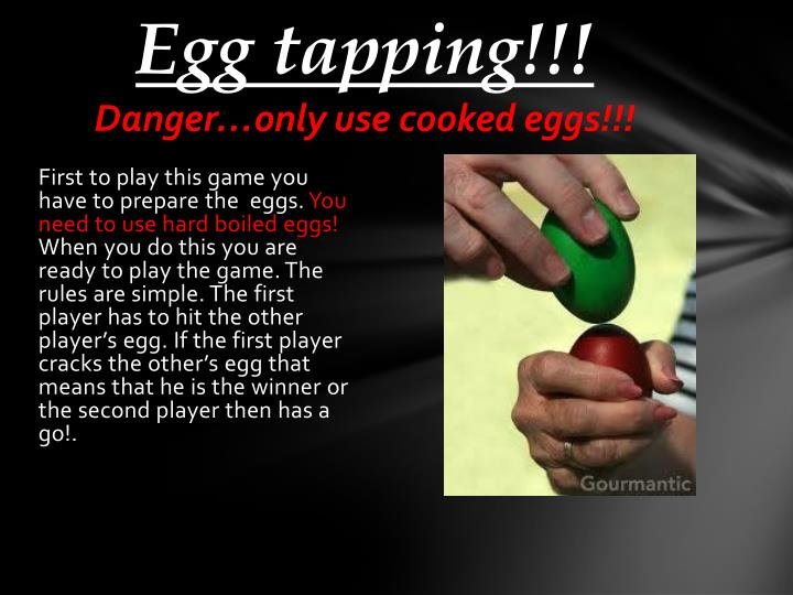 Egg tapping danger only use cooked eggs