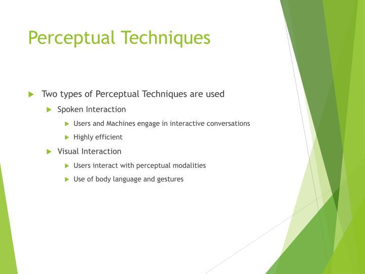 Perceptual Techniques