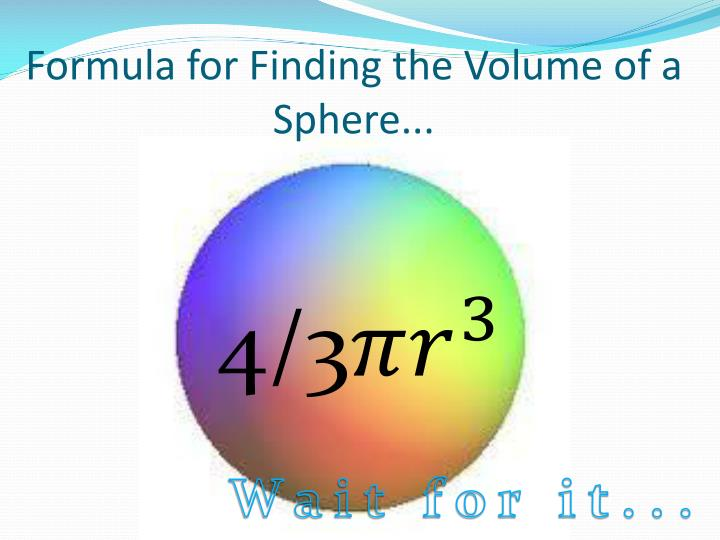 Formula for finding the volume of a sphere