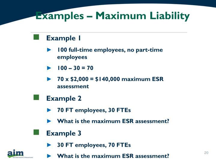 Examples – Maximum Liability