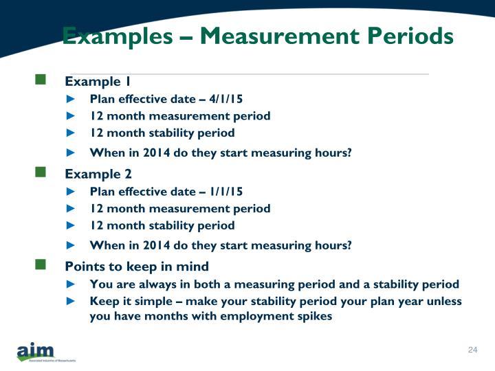 Examples – Measurement Periods