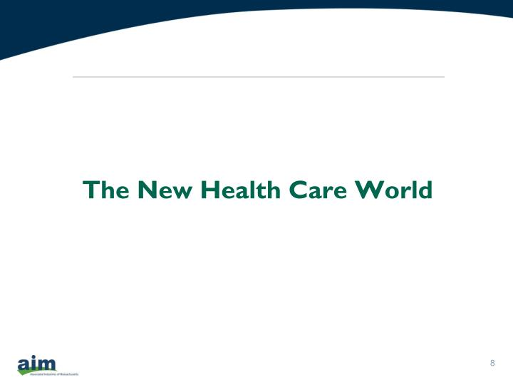 The New Health Care World