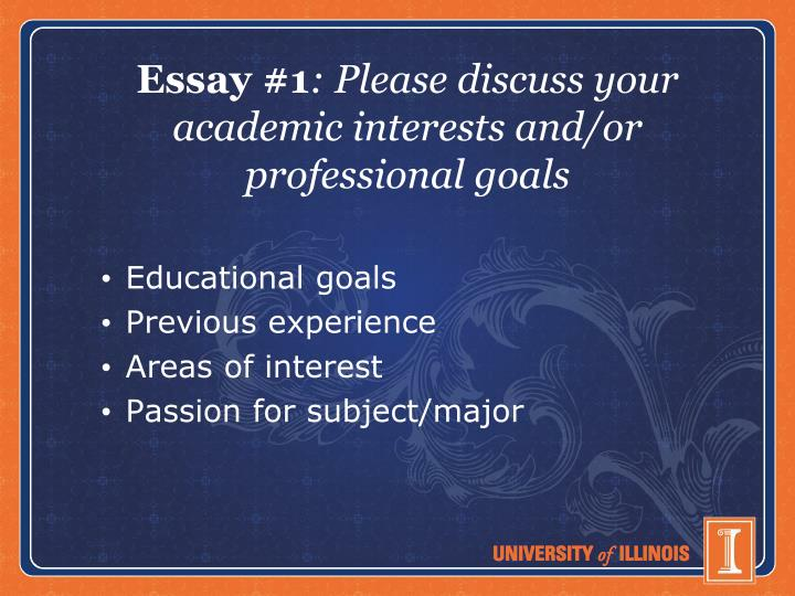 Essay 1 please discuss your academic interests and or professional goals