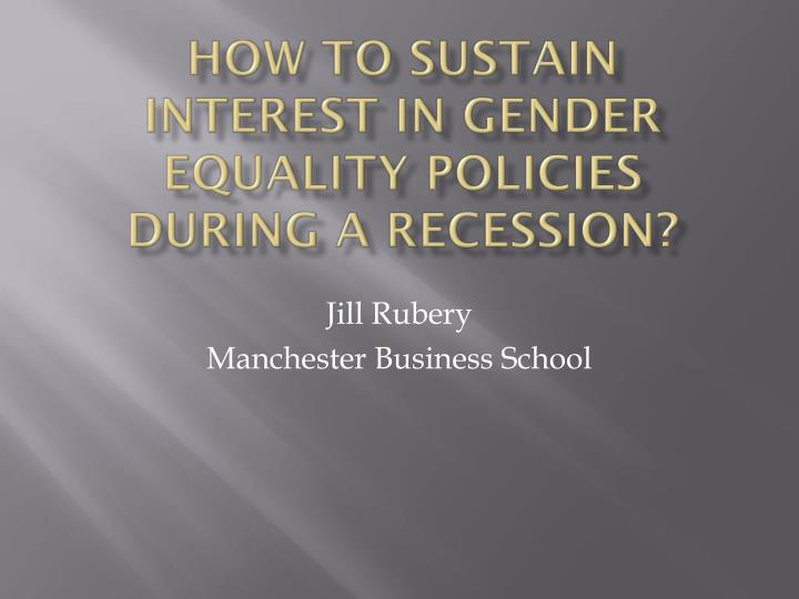 How to sustain interest in gender equality policies during a recession
