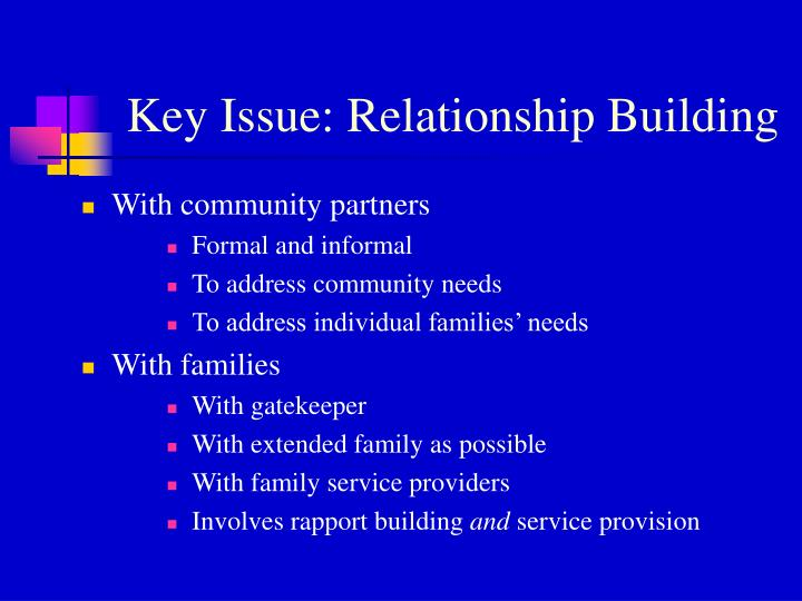 Key Issue: Relationship Building