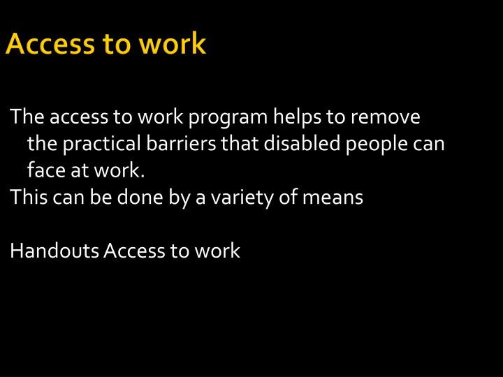 Access to work