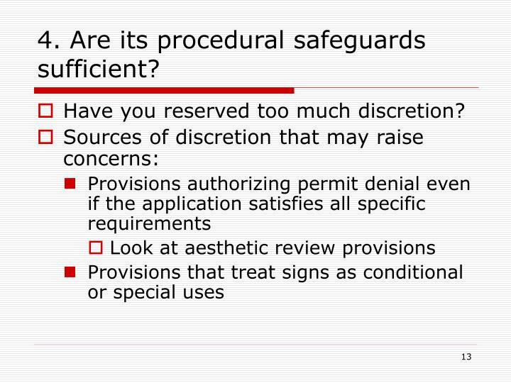4. Are its procedural safeguards sufficient?
