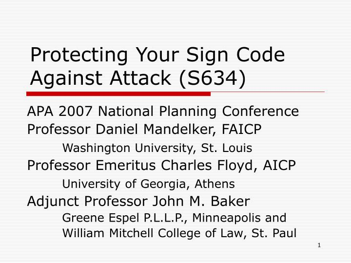 Protecting Your Sign Code Against Attack (S634)