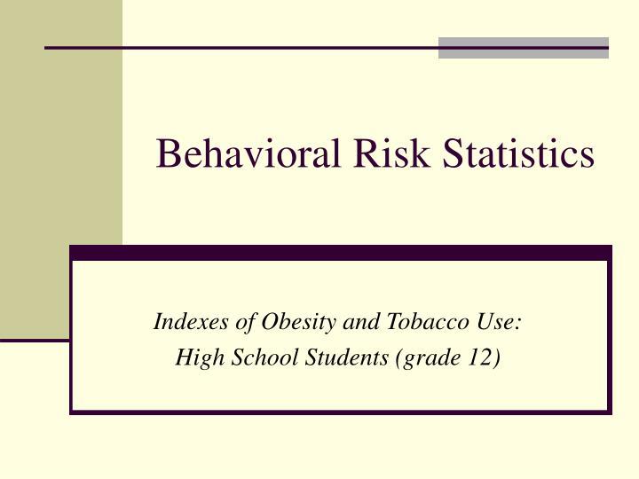 Behavioral Risk Statistics