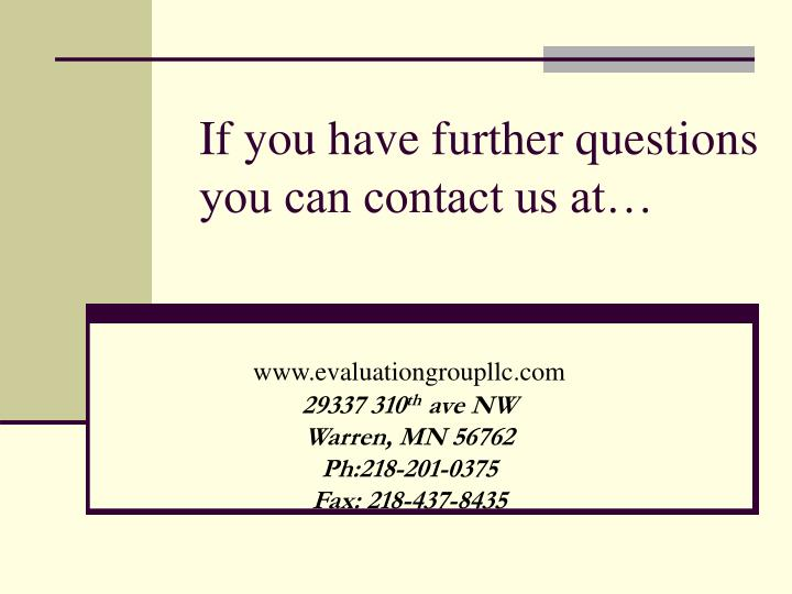 If you have further questions you can contact us at…