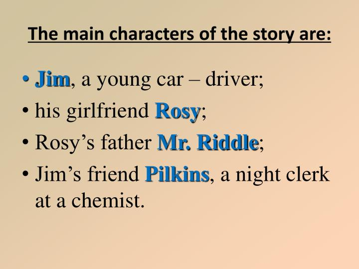 The main characters of the story are: