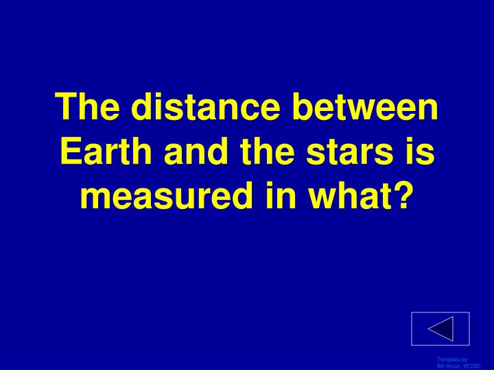 The distance between Earth and the stars is measured in what?