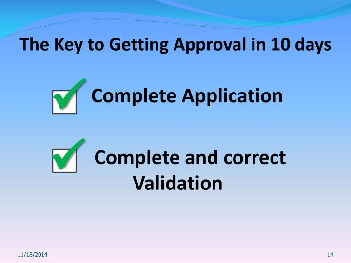 The Key to Getting Approval in 10 days